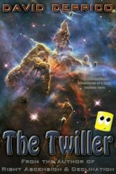 The Twiller, My Third Novel, Available NOW!